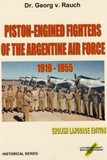 Georg von Rauch - Piston-Engined Fighters of the Argentine Air Force 1919-1955.