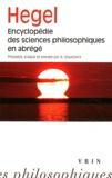Georg Wilhelm Friedrich Hegel - Encyclopédie des sciences philosophiques en abrégé.