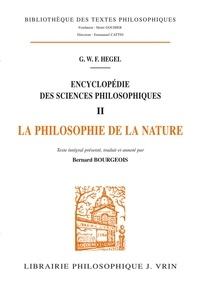 Georg Wilhelm Friedrich Hegel - Encyclopédie des sciences philosophiques - Volume 2, Philosophie de la nature.