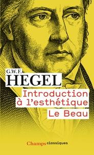 Georg Wilhelm Friedrich Hegel - Esthétique.