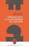 Georg Wilhelm Friedrich Hegel - Introduction à la philosophie de l'histoire.