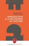 Georg Wilhelm Friedrich Hegel - Introduction à la philosophie de l'histoire.