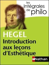 Georg Wilhelm Friedrich Hegel - Introduction aux leçons d'Esthétique.