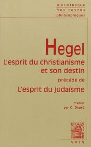 L'esprit du christianisme et son destin précédé de L'esprit du judaïsme - Georg Wilhelm Friedrich Hegel  