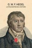 Georg Wilhelm Friedrich Hegel - La philosophie de l'histoire.