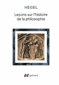 Georg Wilhelm Friedrich Hegel - Leçons sur l'histoire de la philosophie - Introduction:Système et histoire de la philosophie.
