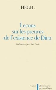 Georg Wilhelm Friedrich Hegel - Leçons sur les preuves de l'existence de Dieu.