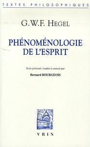 Phénoménologie de l'esprit - Georg Wilhelm Friedrich Hegel |