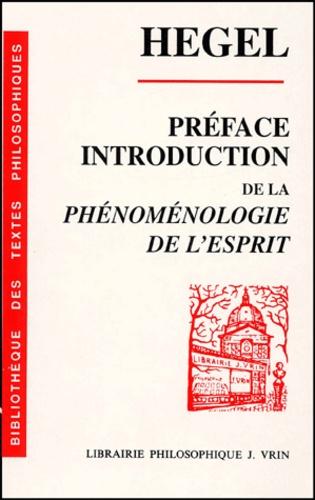 Georg Wilhelm Friedrich Hegel - Préface et introduction de la phénoménologie de l'esprit.