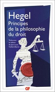Georg Wilhelm Friedrich Hegel - Principes de la philosophie du droit.