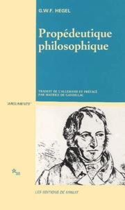 Georg Wilhelm Friedrich Hegel - Propédeutique philosophique.