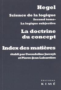 Georg Wilhelm Friedrich Hegel - Science de la logique : la doctrine du concept - Index des matières.