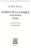 Georg Wilhelm Friedrich Hegel - Science de la logique - Livre premier, L'être.