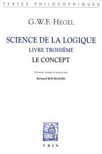 Georg Wilhelm Friedrich Hegel - Science de la logique - Livre troisième, Le concept.