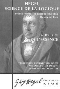 Science de la logique- Tome 1, La logique objective, deuxième livre, La doctrine de l'essence - Georg Wilhelm Friedrich Hegel | Showmesound.org