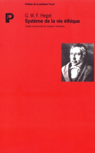 Georg Wilhelm Friedrich Hegel - Système de la vie éthique.