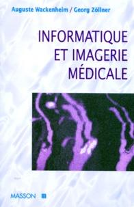 Georg Zöllner et Auguste Wackenheim - Informatique et imagerie médicale.