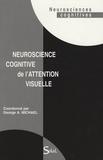 George A. Michael - Neuroscience cognitive de l'attention visuelle.