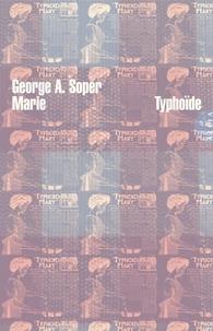 George A Soper - Marie Typhoïde.