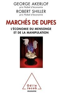George Akerlof - Marchés de dupes - L'économie de la manipulation et de la tromperie.