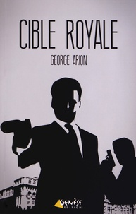 George Arion - Cible royale.