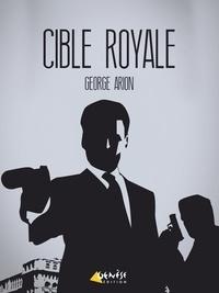 George Arion et Sylvain Audet-Gainar - Cible royale.