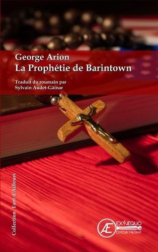 George Arion - La prophetie de Barintown.