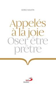 George Augustin - Appelés à la joie - Oser être prêtre.