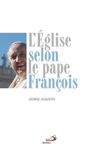 George Augustin - L'Eglise selon le pape François.