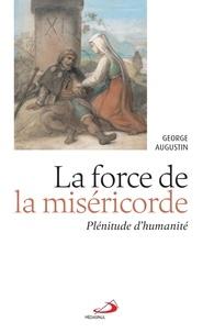 George Augustin - La force de la miséricorde - Plénitude d'humanité.