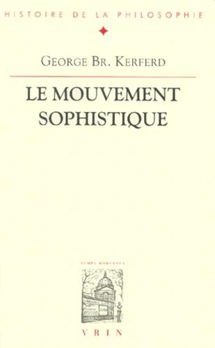 George-B Kerferd - Le mouvement sophistique.