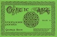 George Bain - Celtic Art - The Methods of Construction, Book 2, Knotwork Panels.