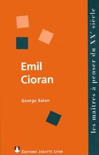 George Balan - Emil Cioran. - La lucidité libératrice ?.