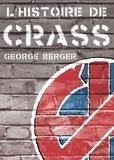 George Berger - L'histoire de crass.