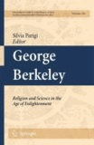 Silvia Parigi - George Berkeley: Religion and Science in the Age of Enlightenment.