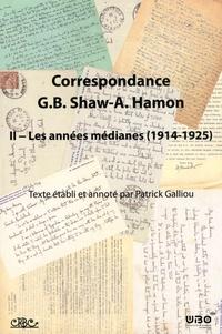 George Bernard Shaw et Augustin Hamon - Correspondance George Bernard Shaw - Augustin Hamon - Volume 2, Les années médianes (1914-1925).