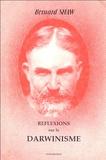George Bernard Shaw - Réflexions sur le darwinisme.
