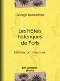 George Bonnefons et Albert Lenoir - Les Hôtels historiques de Paris - Histoire, architecture.