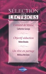 George Brooks et Helen Brooks - L'amant de Venise ; Objectif séduction ; Un rêve en partage.