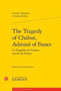George Chapman et James Shirley - La tragédie de Chabot, amiral de France.