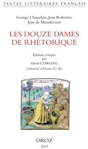 George Chastelain et Jean Robertet - Les Douze Dames de Rhétorique.