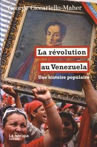 George Ciccariello-Maher - La révolution au Venezuela - Une histoire populaire.