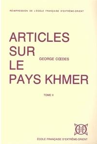 George Coedes - Articles sur le pays khmer (Tome 2).