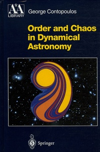 George Contopoulos - Order and Chaos in Dynamical Astronomy.