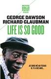 George Dawson et Richard Glaubman - Life is so good - Je suis né au Texas il y a 102 ans....