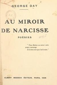 George Day - Au miroir de Narcisse.