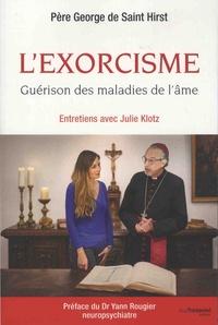 L'exorcisme- Guérison des maladies de l'âme - George de Saint Hirst |