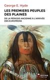 George-E Hyde - Les premiers peuples des Plaines - De la période ancienne à l'arrivée des Européens.