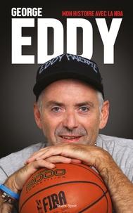 George Eddy - Mon histoire avec la NBA.