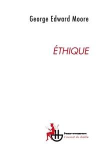 George Edward Moore - Ethique.
